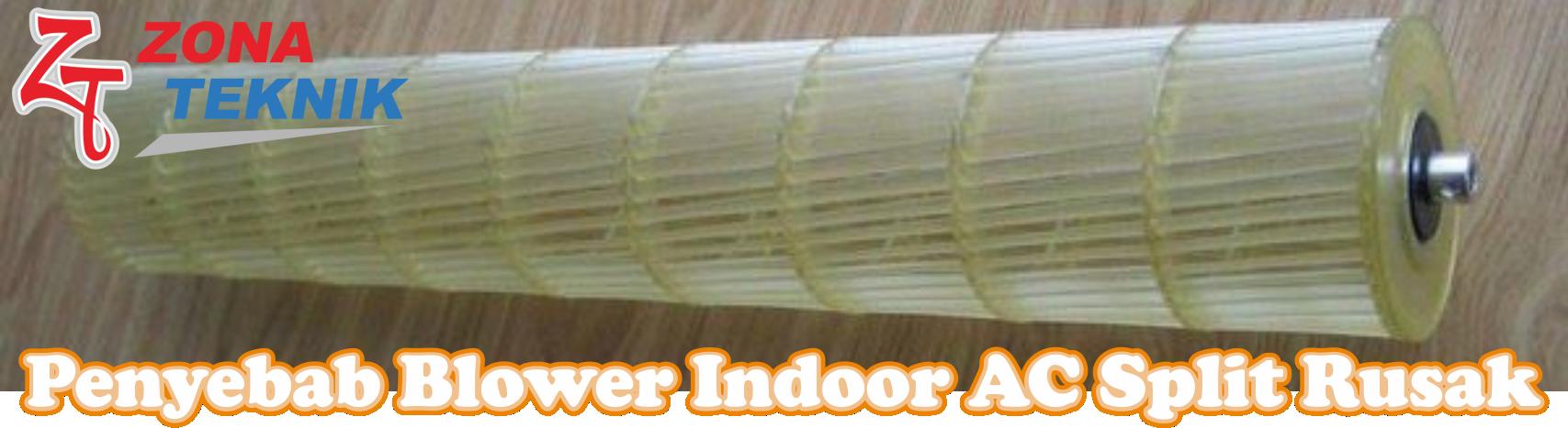Penyebab Blower Indoor AC Split Rusak