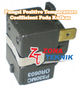 Fungsi Positive Temperature Coefficient Pada Kulkas